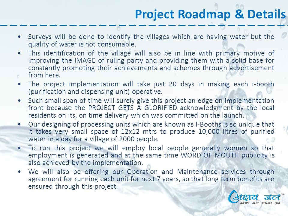Project Roadmap & Details Surveys will be done to identify the villages which are having water but the quality of water is not consumable.