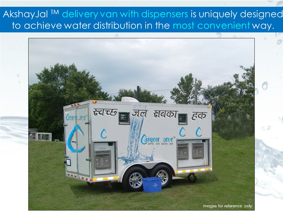 AkshayJal TM delivery van with dispensers is uniquely designed to achieve water distribution in the most convenient way.