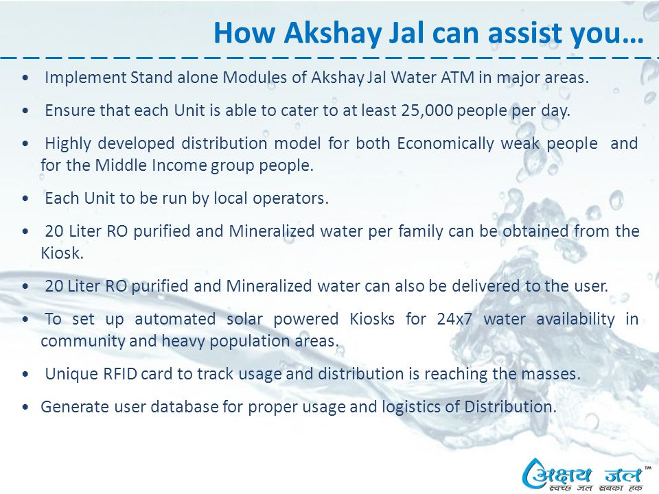 How Akshay Jal can assist you… Implement Stand alone Modules of Akshay Jal Water ATM in major areas.