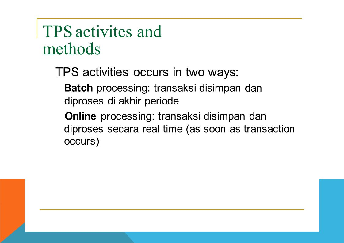 TPS – Online Transaction Processing Systems With OLTP and Web technologies such as an extranet, suppliers can look at the firm ' s inventory level or production schedule in real time.