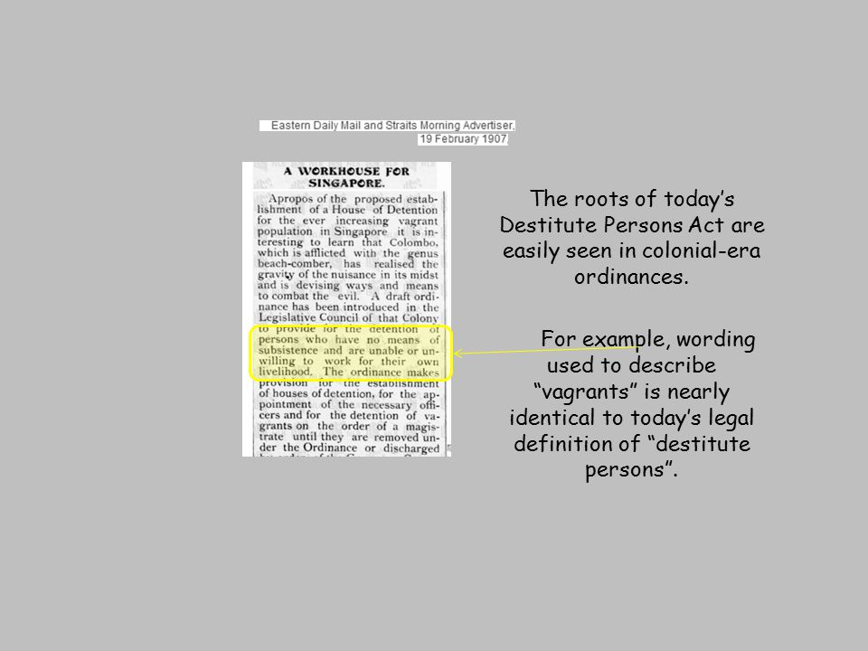 """The roots of today's Destitute Persons Act are easily seen in colonial-era ordinances. For example, wording used to describe """"vagrants"""" is nearly iden"""