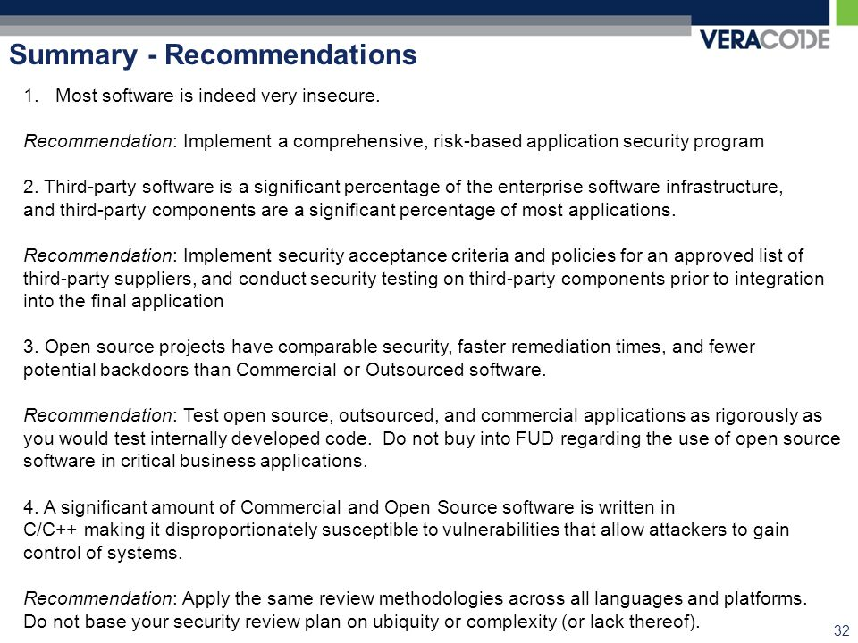 Summary - Recommendations 32 1.Most software is indeed very insecure.