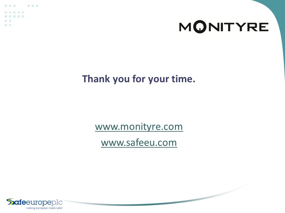 Thank you for your time. www.monityre.com www.safeeu.com