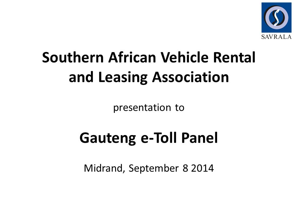  SAVRALA welcomes the opportunity to again present its e-Toll concerns.