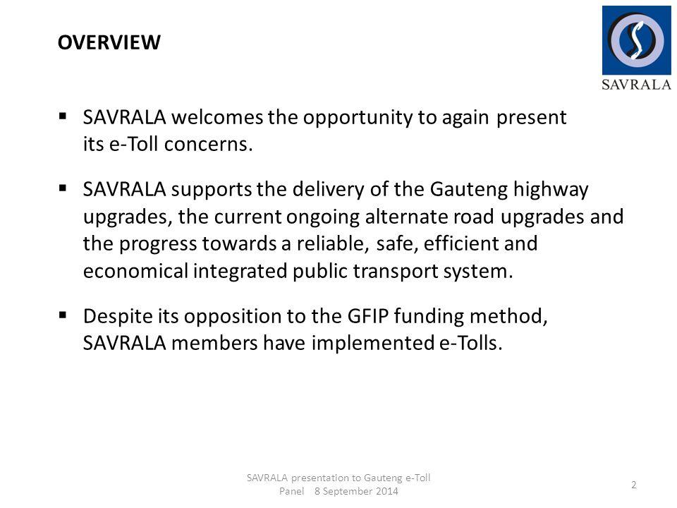 SAVRALA presentation to Gauteng e-Toll Panel 8 September 2014 13 2.