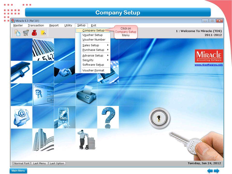 Click on Company Setup Menu Click on Company Setup Menu Main Menu Company Setup