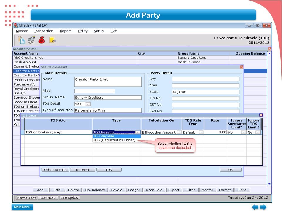 Main Menu Select whether TDS is payable or deducted Add Party