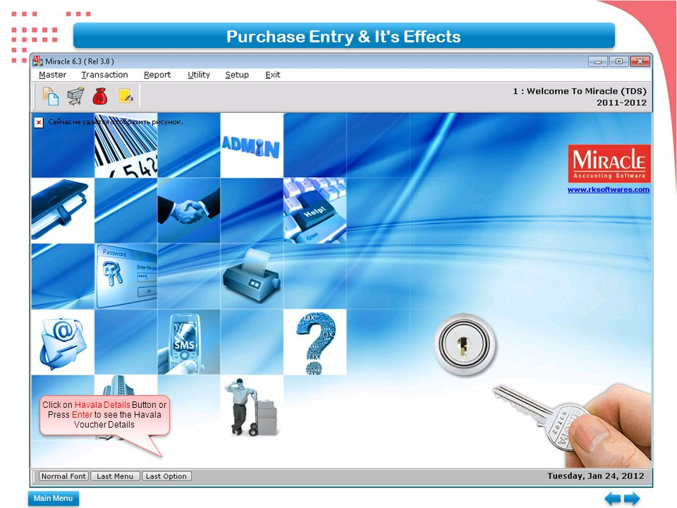 Main Menu Purchase Entry & It s Effects Click on Havala Details Button or Press Enter to see the Havala Voucher Details