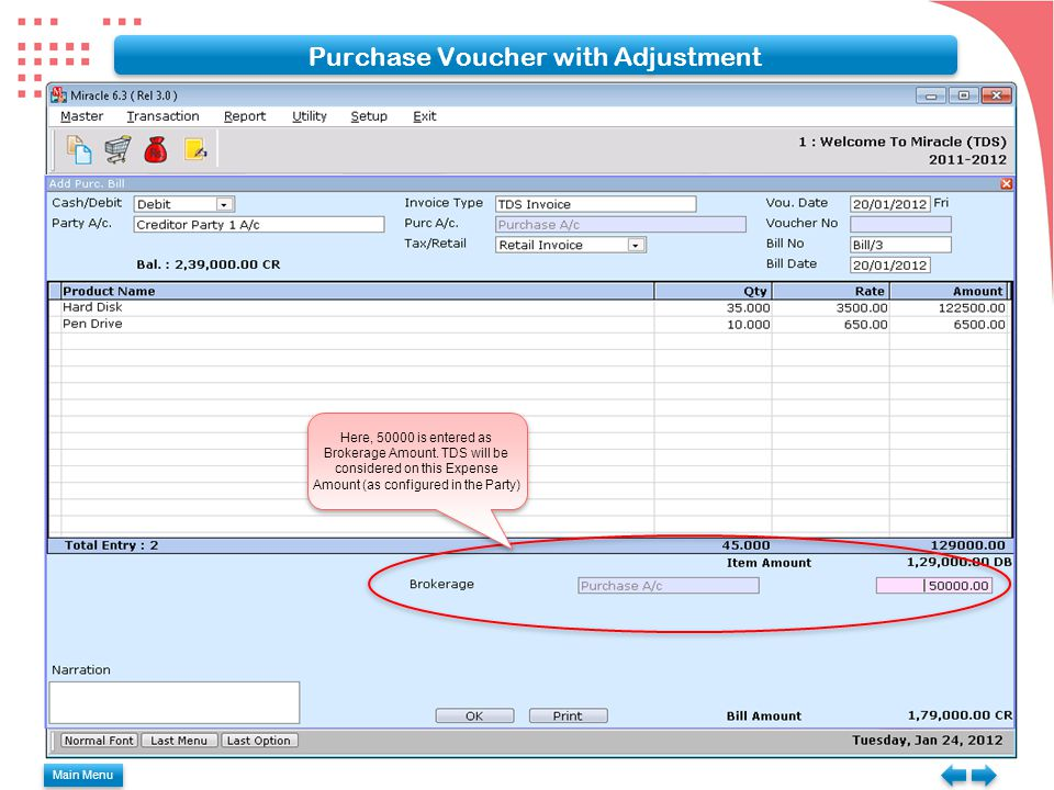 Main Menu Purchase Voucher with Adjustment Here, 50000 is entered as Brokerage Amount.