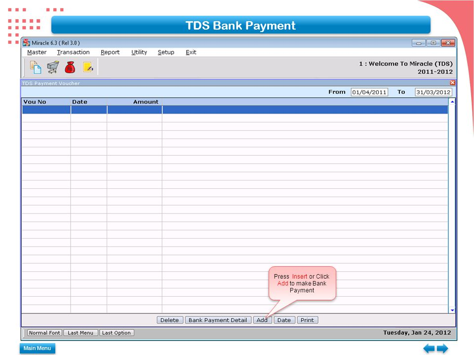 Main Menu TDS Bank Payment Press Insert or Click Add to make Bank Payment