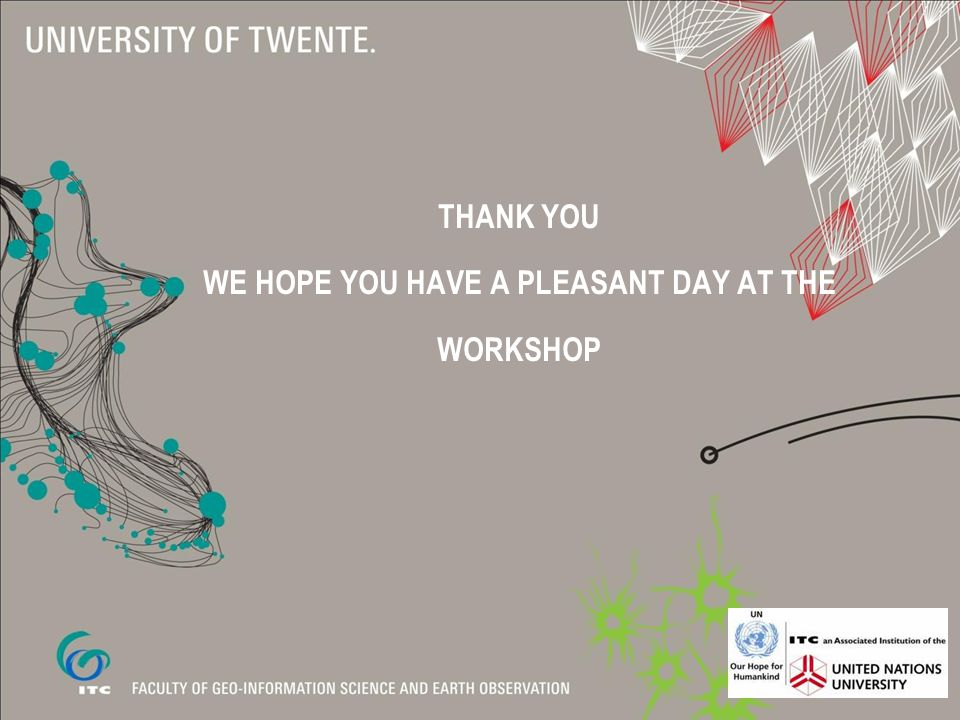 THANK YOU WE HOPE YOU HAVE A PLEASANT DAY AT THE WORKSHOP