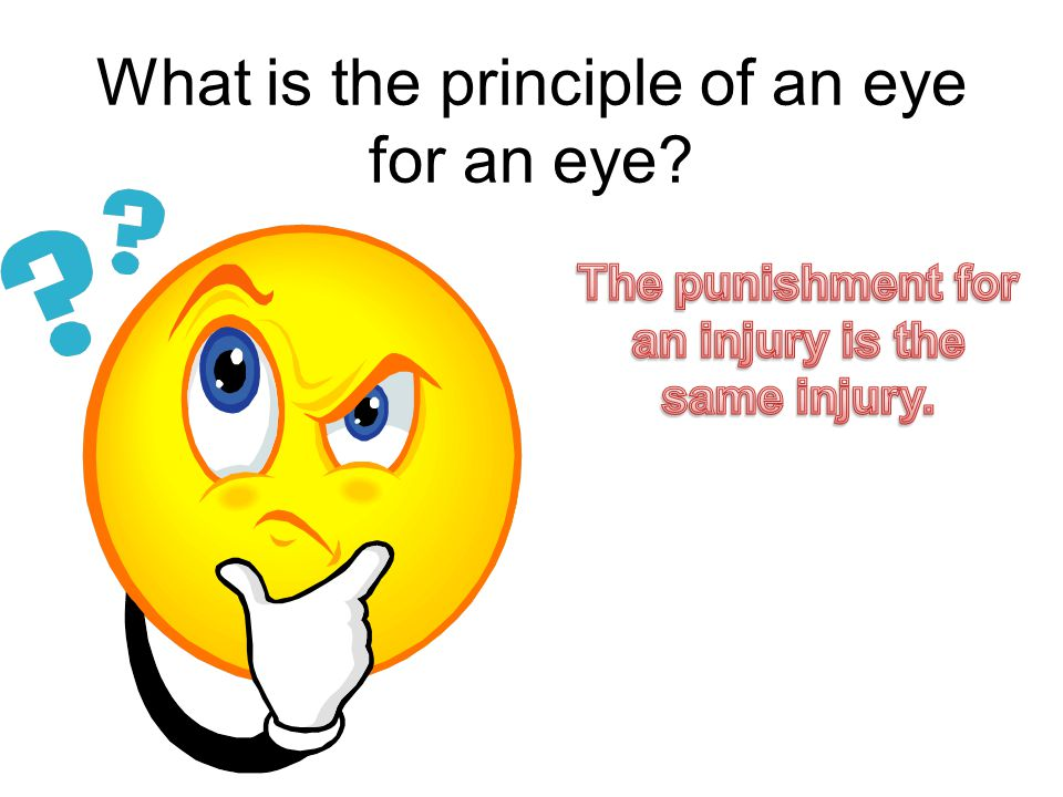 What is the principle of an eye for an eye?
