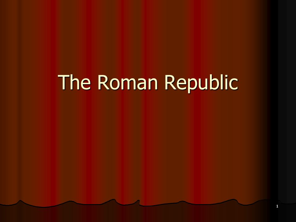 The Roman Republic 1