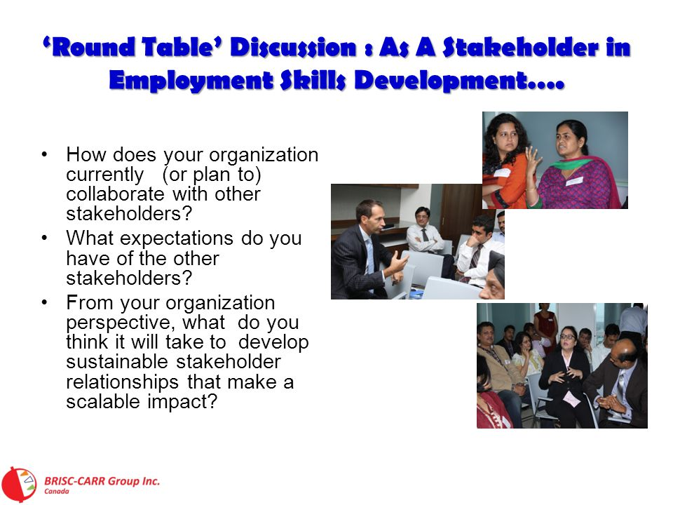 'Round Table' Discussion : As A Stakeholder in Employment Skills Development….