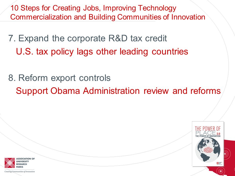 7. Expand the corporate R&D tax credit U.S. tax policy lags other leading countries 8.