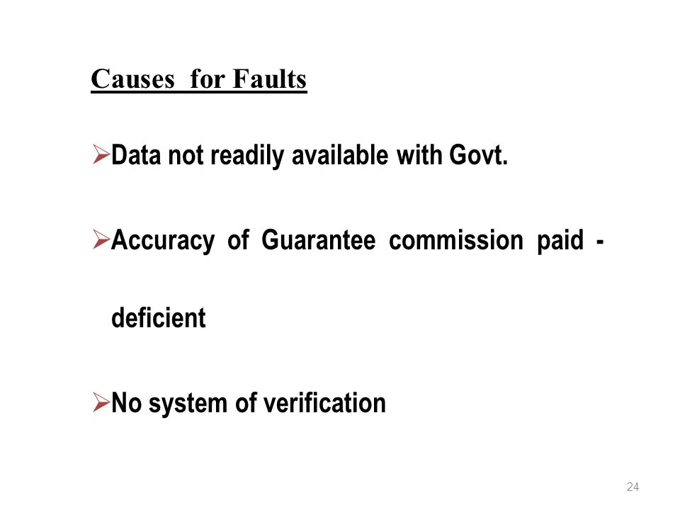 Causes for Faults  Data not readily available with Govt.