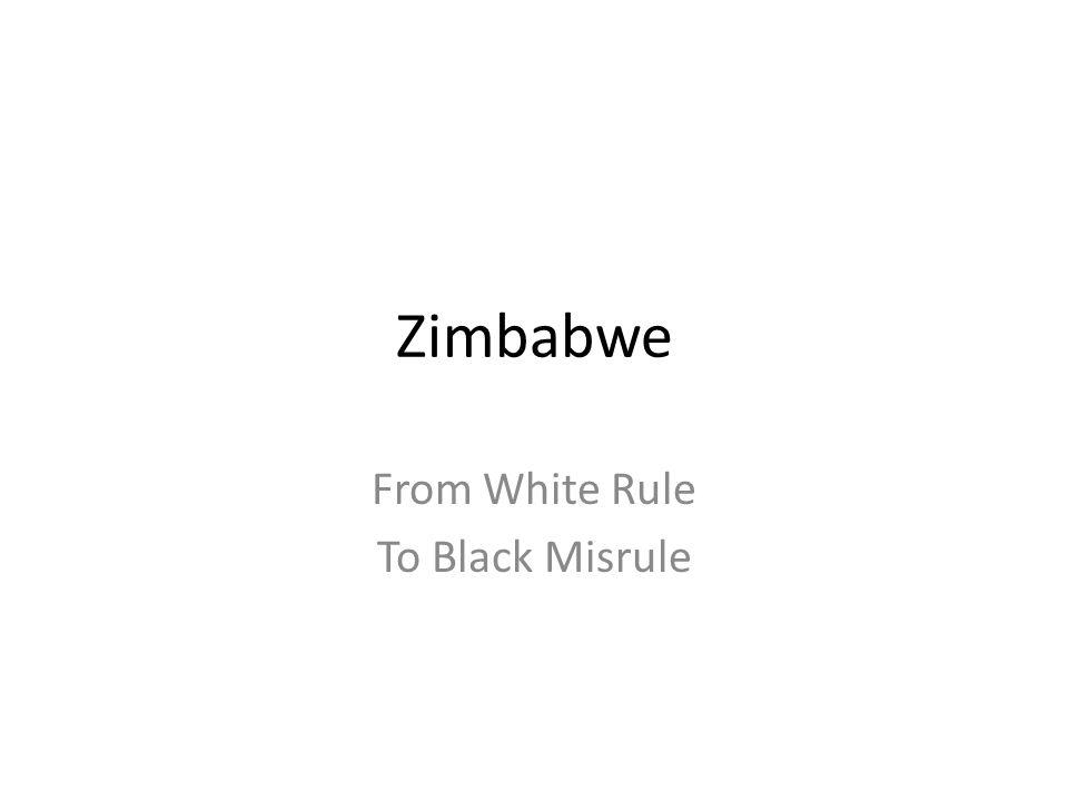 Zimbabwe From White Rule To Black Misrule