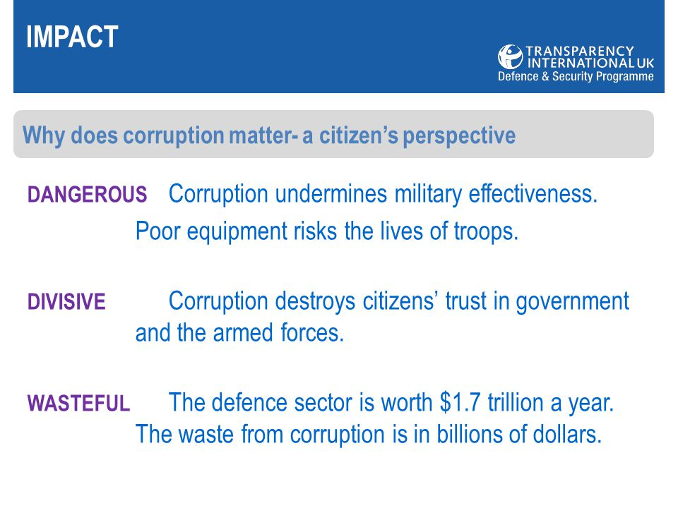IMPACT DANGEROUS Corruption undermines military effectiveness.