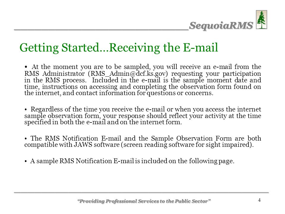 __________________________SequoiaRMS ______________________________________ 5 Sample RMS Notification E-mail __________________________SequoiaRMS ______________________________________ Providing Professional Services to the Public Sector Sample moment date and time Instructions Contact Information