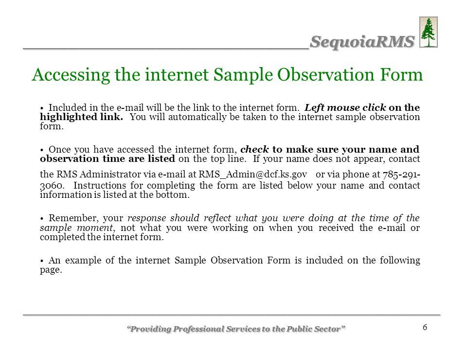 __________________________SequoiaRMS ______________________________________ 7 Sample internet Sample Observation Form