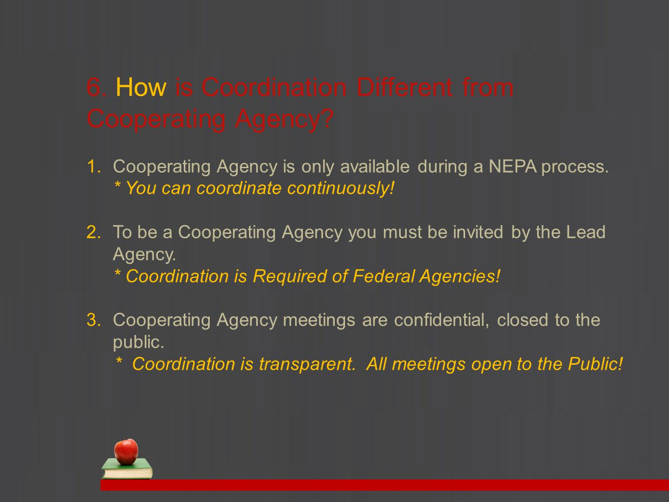 6. How is Coordination Different from Cooperating Agency.