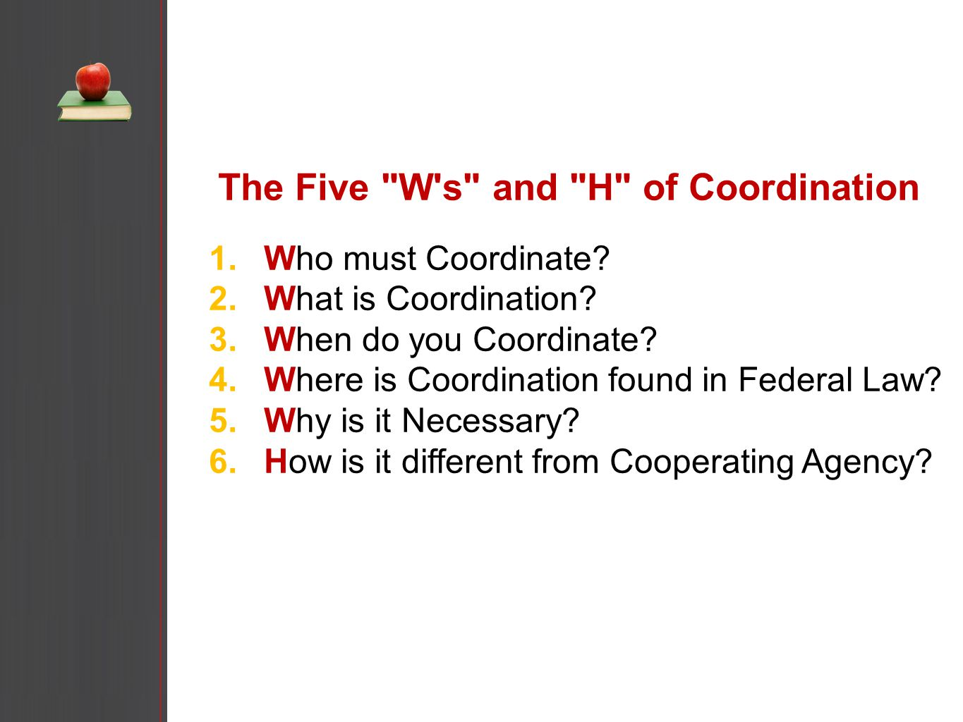 The Five W s and H of Coordination 1. Who must Coordinate.