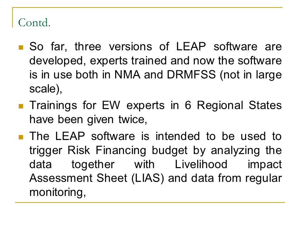 Contd. So far, three versions of LEAP software are developed, experts trained and now the software is in use both in NMA and DRMFSS (not in large scal