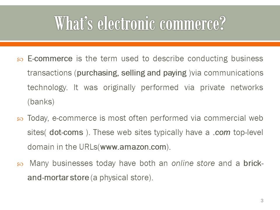  Both computers and mobile devices are frequently used for e-commerce.