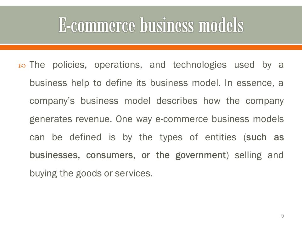  The B2C model was one of the first major types of e- commerce business models found on the Web: 1.