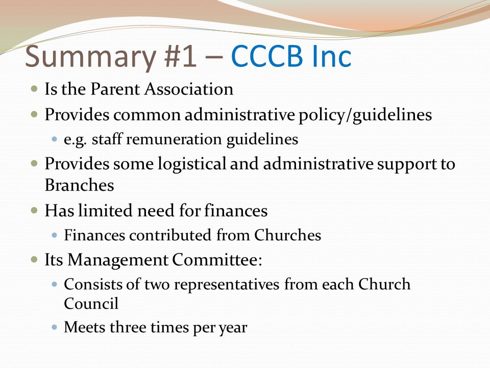 Summary #1 – CCCB Inc Is the Parent Association Provides common administrative policy/guidelines e.g.
