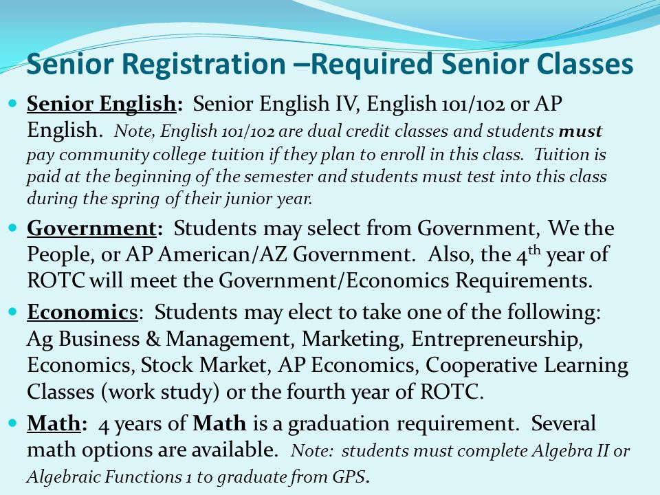 Senior Registration –Required Senior Classes Senior English: Senior English IV, English 101/102 or AP English.