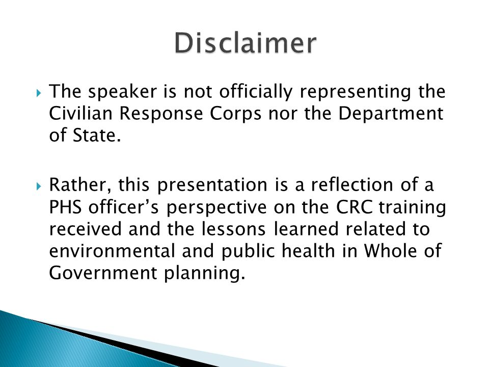  The speaker is not officially representing the Civilian Response Corps nor the Department of State.