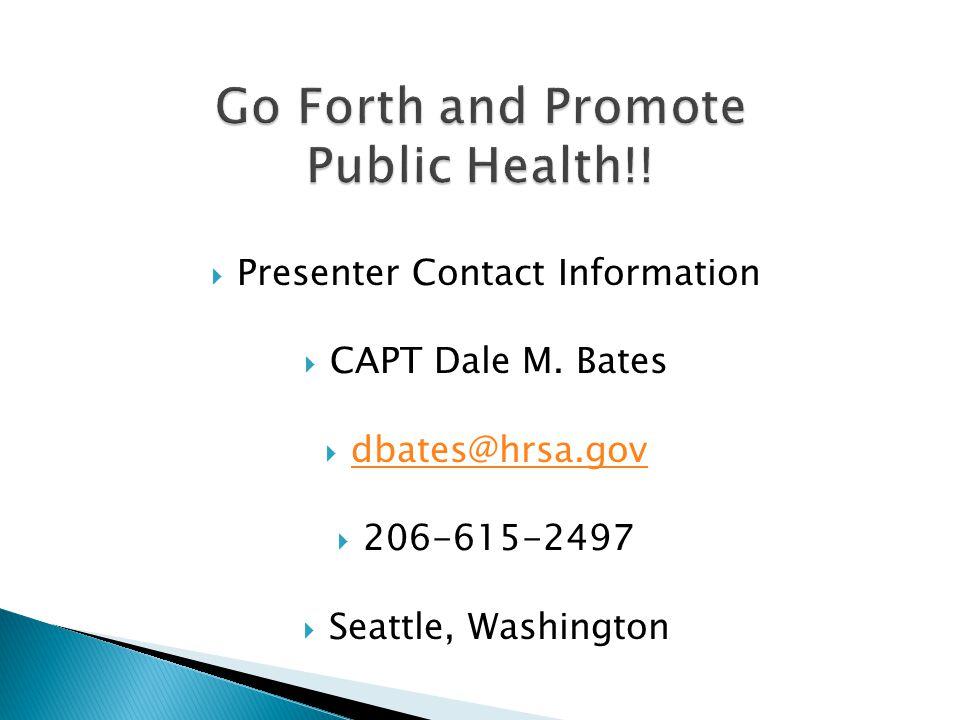  Presenter Contact Information  CAPT Dale M.