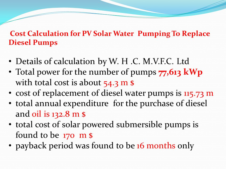 Cost Calculation for PV Solar Water Pumping To Replace Diesel Pumps Details of calculation by W.