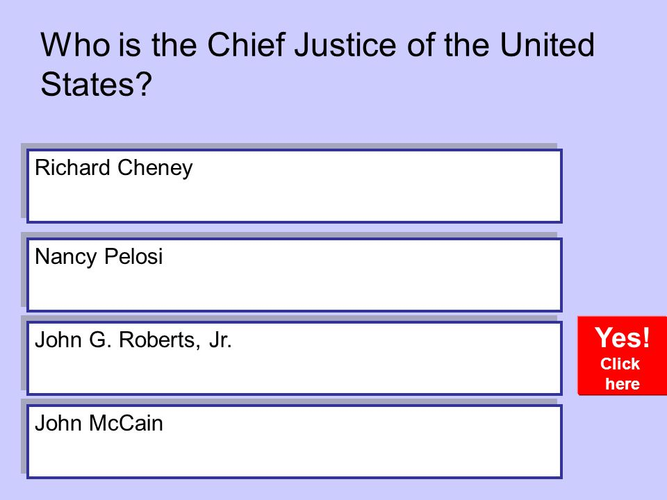 Who is the Chief Justice of the United States.Yes.