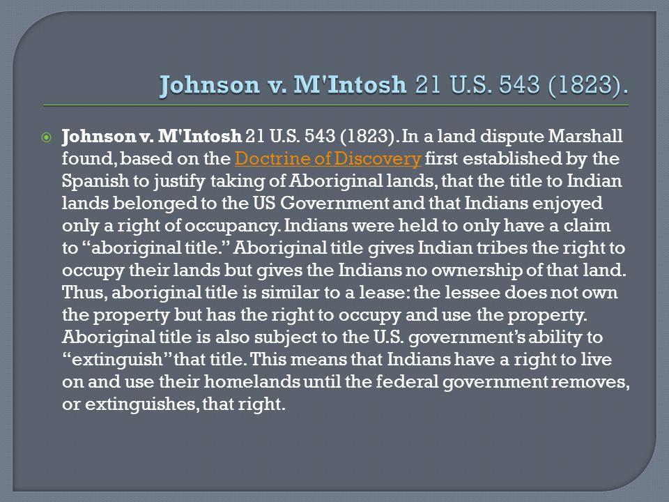  Johnson v.M Intosh 21 U.S. 543 (1823).