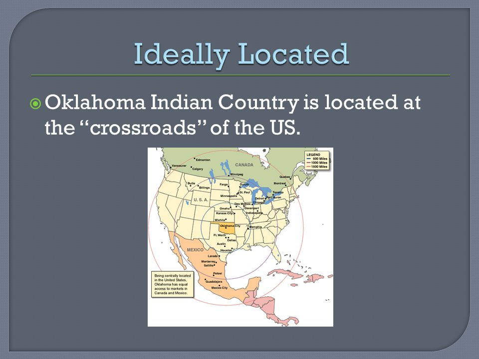  Oklahoma Indian Country is located at the crossroads of the US.