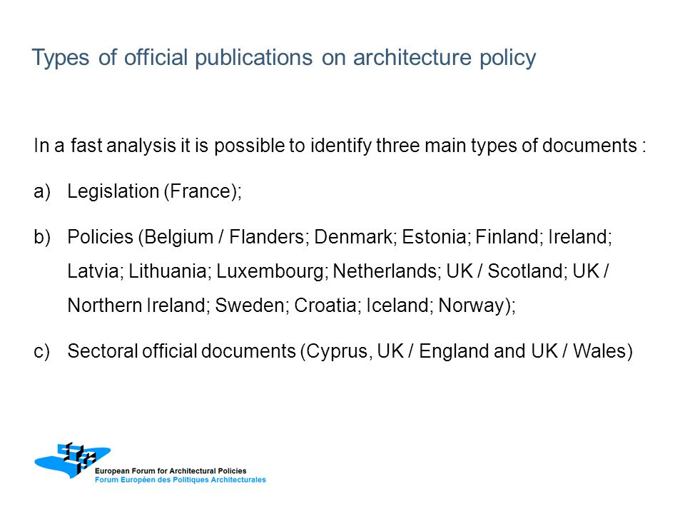 In a fast analysis it is possible to identify three main types of documents : a)Legislation (France); b)Policies (Belgium / Flanders; Denmark; Estonia