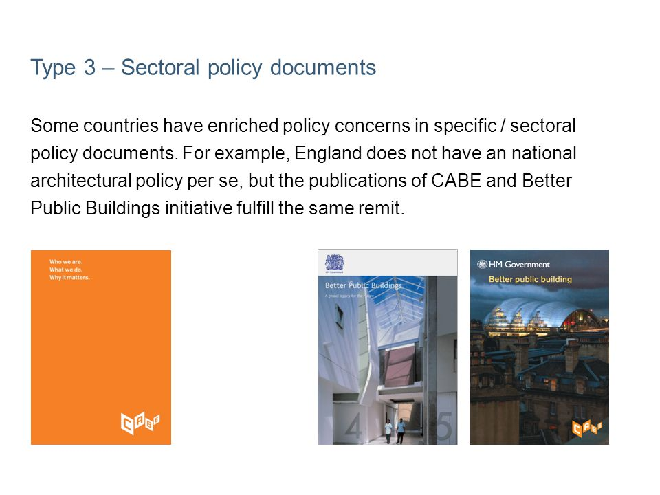Type 3 – Sectoral policy documents Some countries have enriched policy concerns in specific / sectoral policy documents. For example, England does not