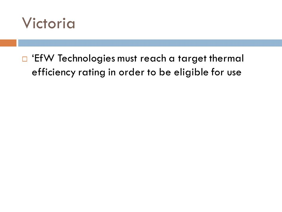 Victoria  'EfW Technologies must reach a target thermal efficiency rating in order to be eligible for use