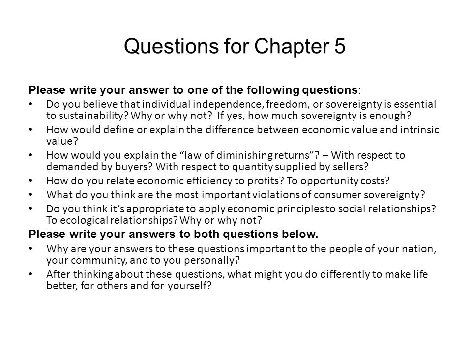 Questions for Chapter 5 Please write your answer to one of the following questions: Do you believe that individual independence, freedom, or sovereign