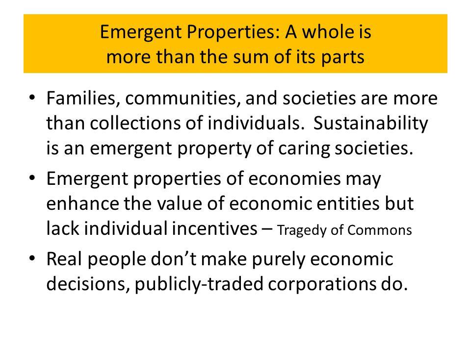 Economic value is inadequate to ensure economic sustainability.