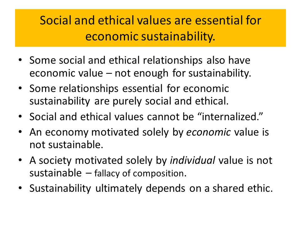 The Hierarchies of Sustainability Ecological Worldview: Society is a sub-set of part of nature and thus the economy is a sub-set or part of nature.