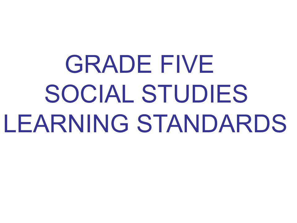 GRADE FIVE SOCIAL STUDIES LEARNING STANDARDS