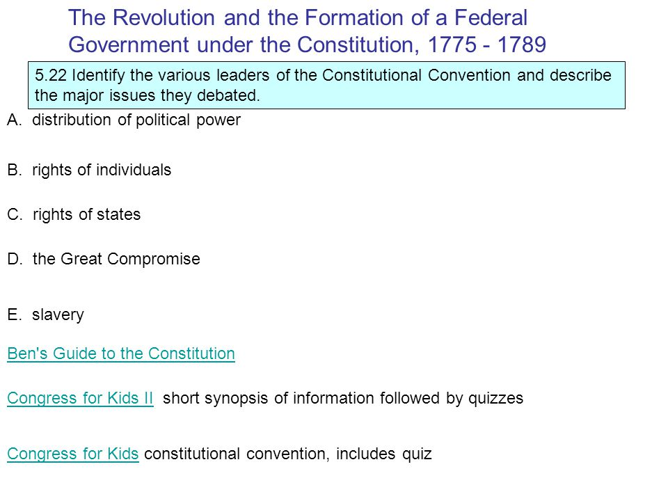 5.22 Identify the various leaders of the Constitutional Convention and describe the major issues they debated.