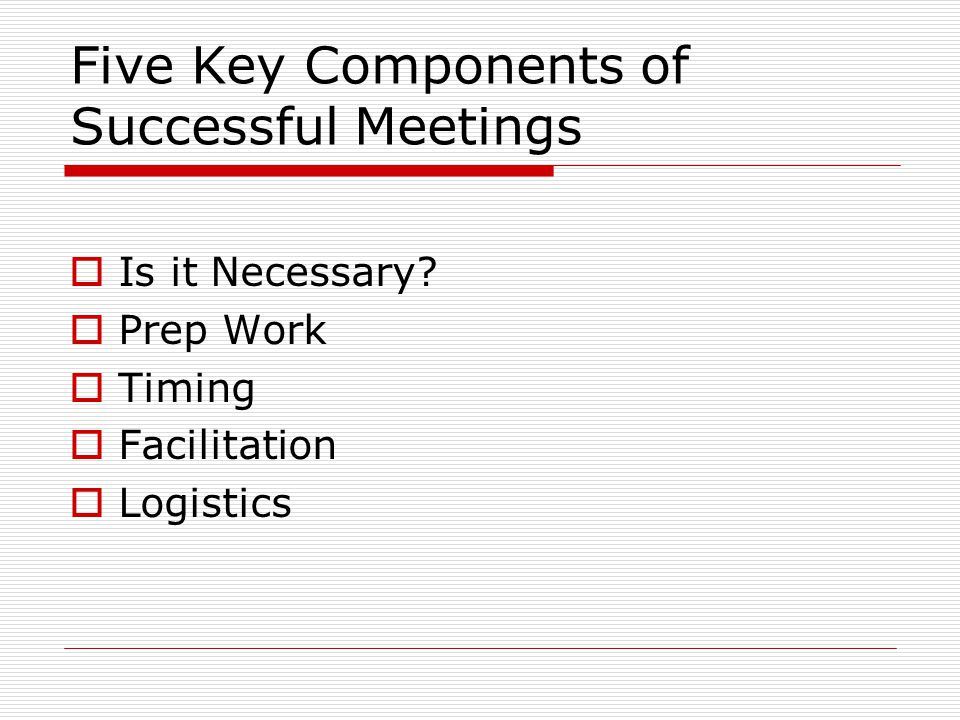 Five Key Components of Successful Meetings  Is it Necessary.