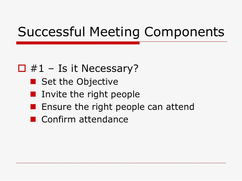 Successful Meeting Components  #1 – Is it Necessary.