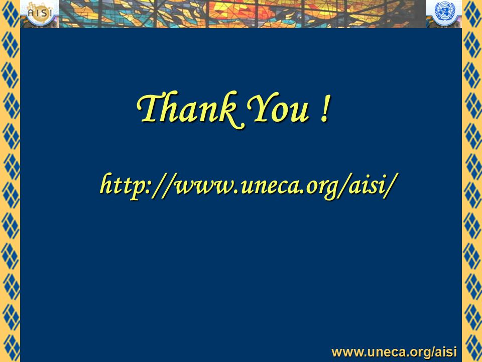 www.uneca.org/aisi Thank You ! http://www.uneca.org/aisi/