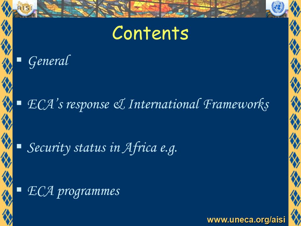 www.uneca.org/aisi Contents  General  ECA's response & International Frameworks  Security status in Africa e.g.