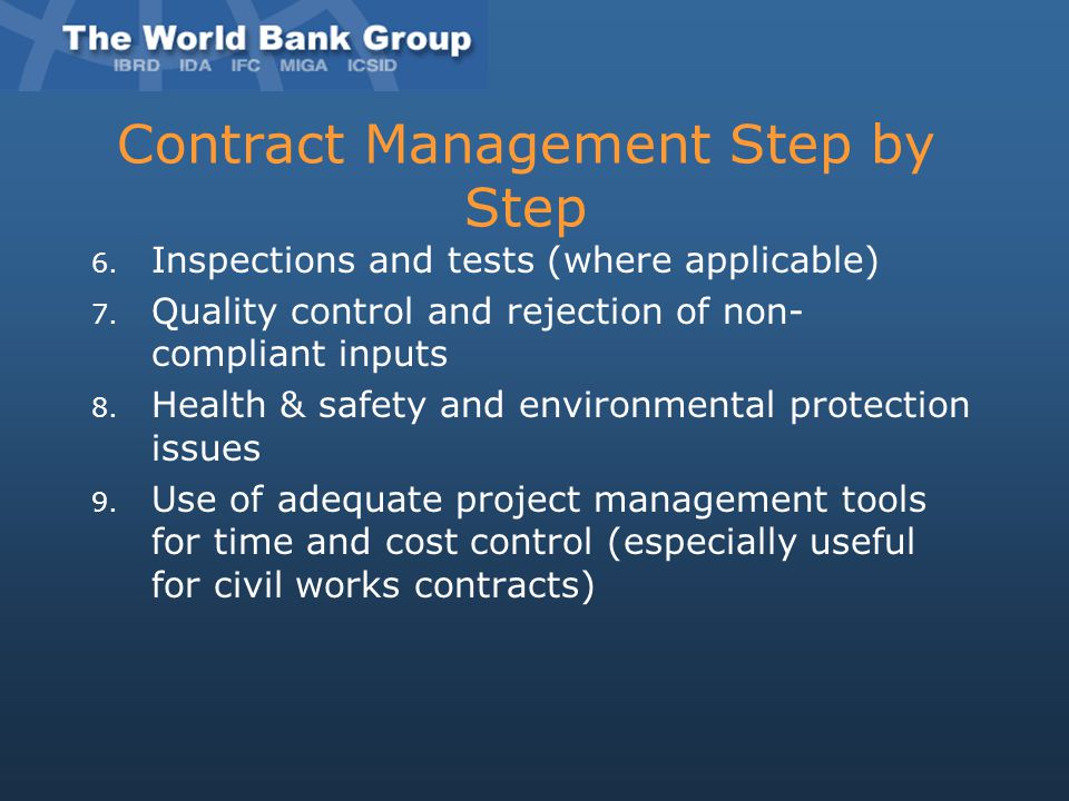 Contract Management Step by Step 6. Inspections and tests (where applicable) 7. Quality control and rejection of non- compliant inputs 8. Health & saf